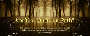 are you on your path J Campbell