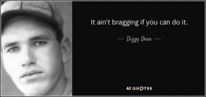 quote-it-ain-t-bragging-if-you-can-do-it-dizzy-dean-7-49-72