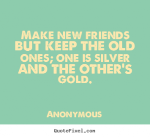 quotes-make-new-friends_17455-0